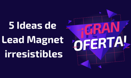 5 ideas de lead magnet
