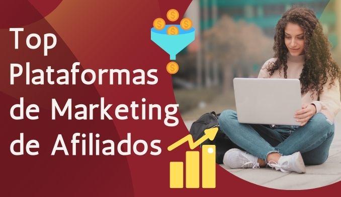 6 Top Plataformas de Marketing de Afiliados